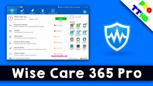 Wise Care 365 Pro 5.6.1 Crack & Activation Key Free Download [2021]